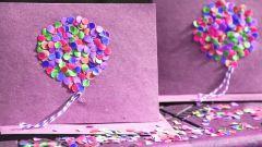 Как просто сделать открытку к любому празднику из конфетти и бумаги